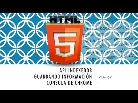Curso HTML 5. API IndexedDB II. Almacenando información  Vídeo 52