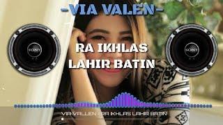 Ra Ikhlas Lahir Batin - VIA VALLEN ( Lirik ) 2018