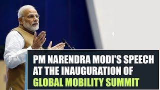 PM Narendra Modi's speech at the inauguration of Global Mobility Summit 2018