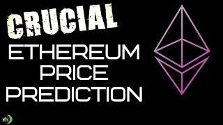 ETHEREUM (ETH) CRUCIAL PRICE PREDICTION