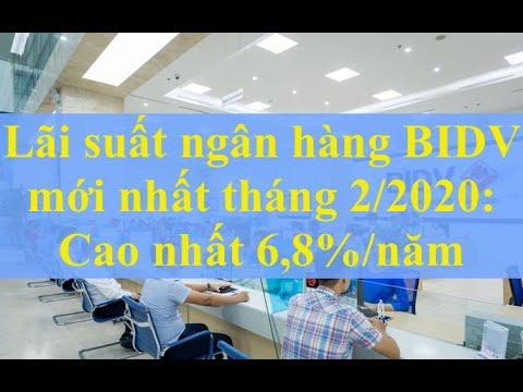 Lãi Suất Ngân Hàng BIDV Mới Nhất Tháng 2/2020: Cao Nhất 6,8%/năm