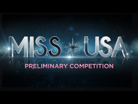 2018 MISS USA Preliminary Competition