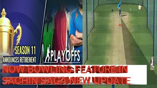 NOW BOWLING FEATURE IN SACHIN SAGA CRICKET GAME