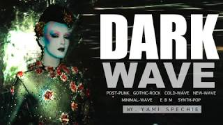 Dark Wave, Post Punk, Gothic Rock, Synth Pop, Minimal Wave, EBM. PARTY MIX lll