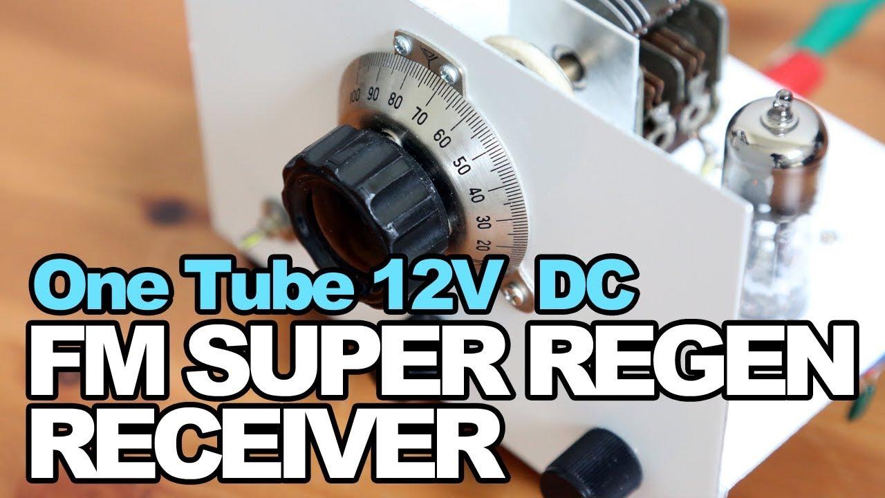 One Tube FM Super Regen Receiver - 12BH7A 12V DC Radio