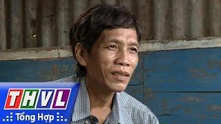THVL | Trái tim nhân ái - Kỳ 356: Anh Trần Văn Tùng