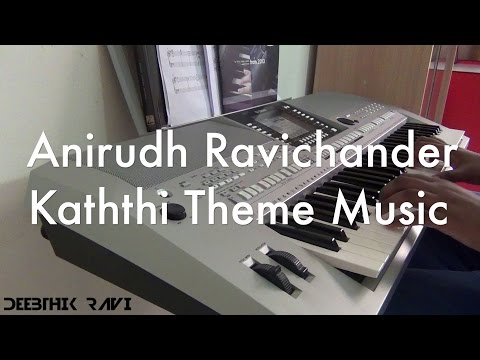 Kaththi Theme Music - Keyboard Cover by Deebthik || Anirudh Ravichander || Kaththi