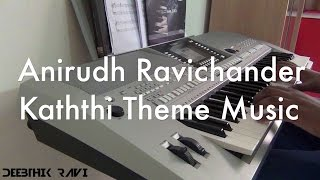 Cover images Kaththi Theme Music - Keyboard Cover by Deebthik || Anirudh Ravichander || Kaththi