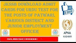 Jkssb Download Admit Cards for URDU TEST for the posts of Patwari,& junior employment officer