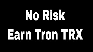 3 Ways To Earn Tron TRX Passively