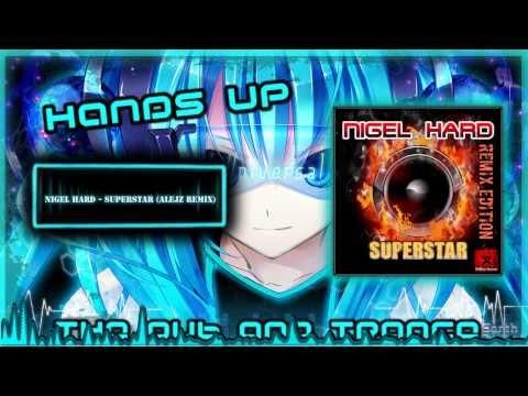 Nigel Hard - Superstar (Alejz Remix) ᴴᴰ FULL