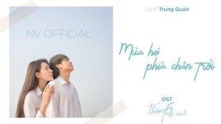 Mùa Hè Phía Chân Trời | Trung Quân | OST Tháng 5 Để Dành | Official MV