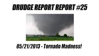 Drudge Report Report #25 - Tornado Madness!