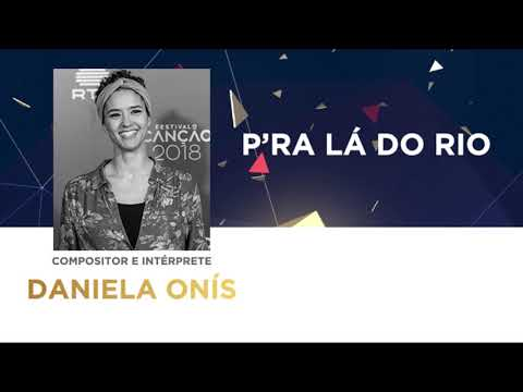 P'ra Lá do Rio (45'') - Daniela Onís | Festival da Canção 2018