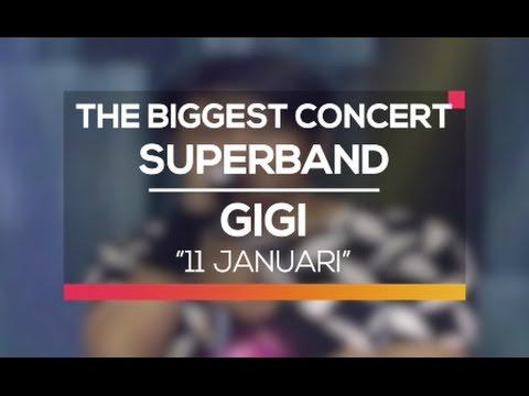 Gigi - 11 Januari (The Biggest Concert Super Band)