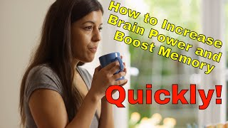 Increase Brain Power and Boost Memory