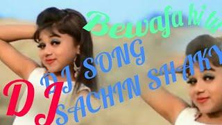 Bewafa_Hai_tu__@@_Heart_Touching_Hard_No1_Mix_Dj_Lkhan_Choudhary_(Sarouli)(128k) dj sachin shakya