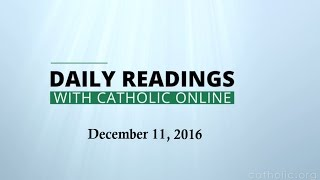Daily Reading for Sunday, December 11th, 2016 HD