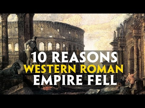 Top 10 Reasons Western Roman Empire Fell