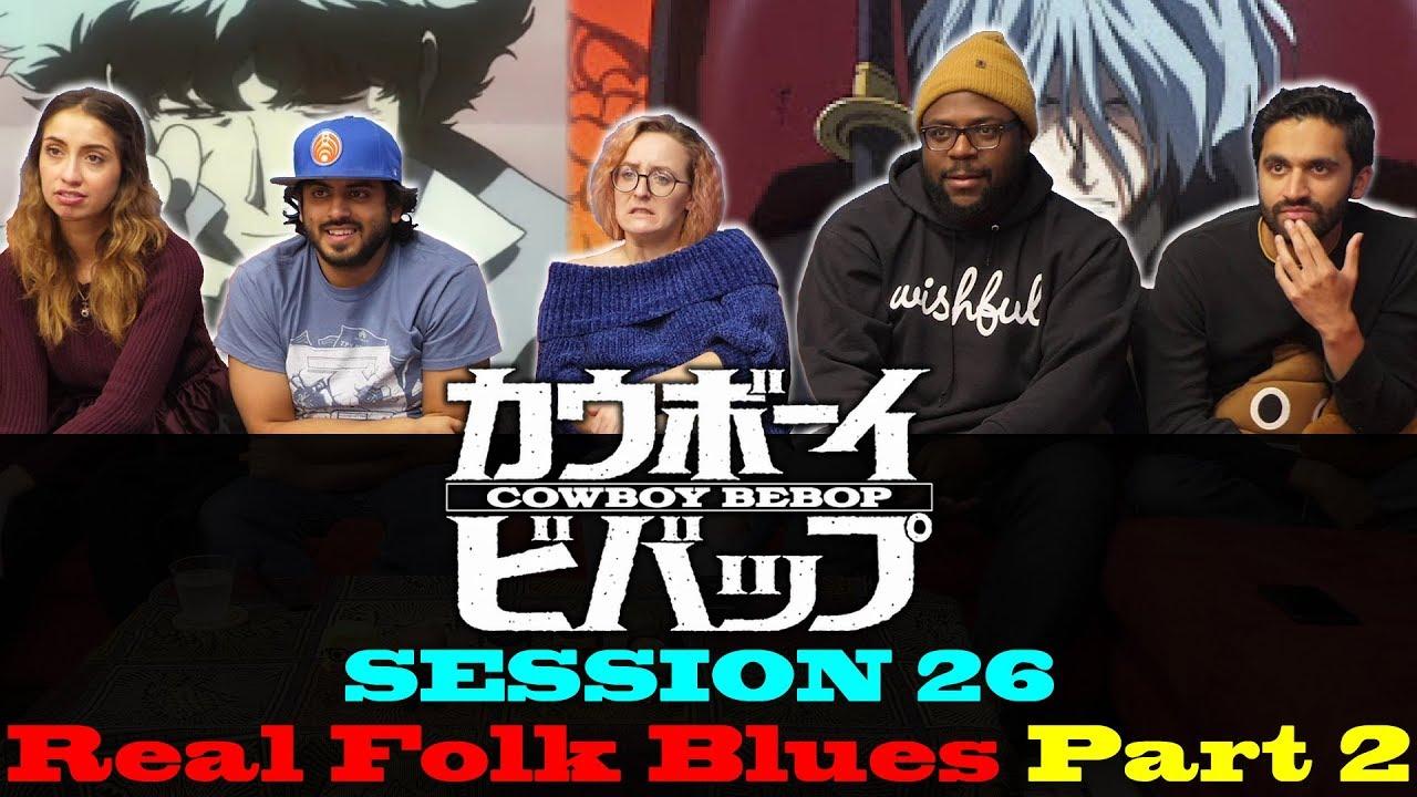 Download Cowboy Bebop - Session 26 Real Folk Blues: Part 2 - Group Reaction