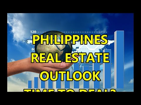 PHILIPPINES REAL ESTATE OUTLOOK.  IS IT TIME TO MAKE A DEAL?
