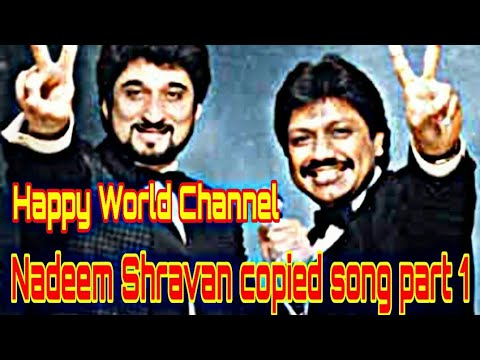 Nadeem Shravan all copied song From Pakistan and Hollywood by Happy World Channel