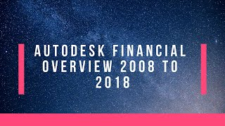 Autodesk Financial Overview 2008 to 2018