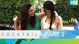 Cocktail Movie   Best Moments - Part 2   Saif Ali Khan, Deepika Padukone  Diana Penty