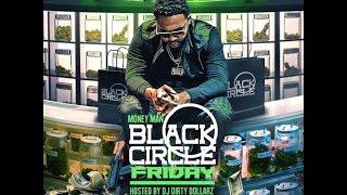 Money Man - Not 100 Black Circle Friday 2016 EXCLUSIVE