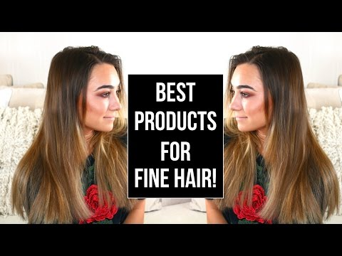 BEST PRODUCTS FOR FINE & THIN HAIR!