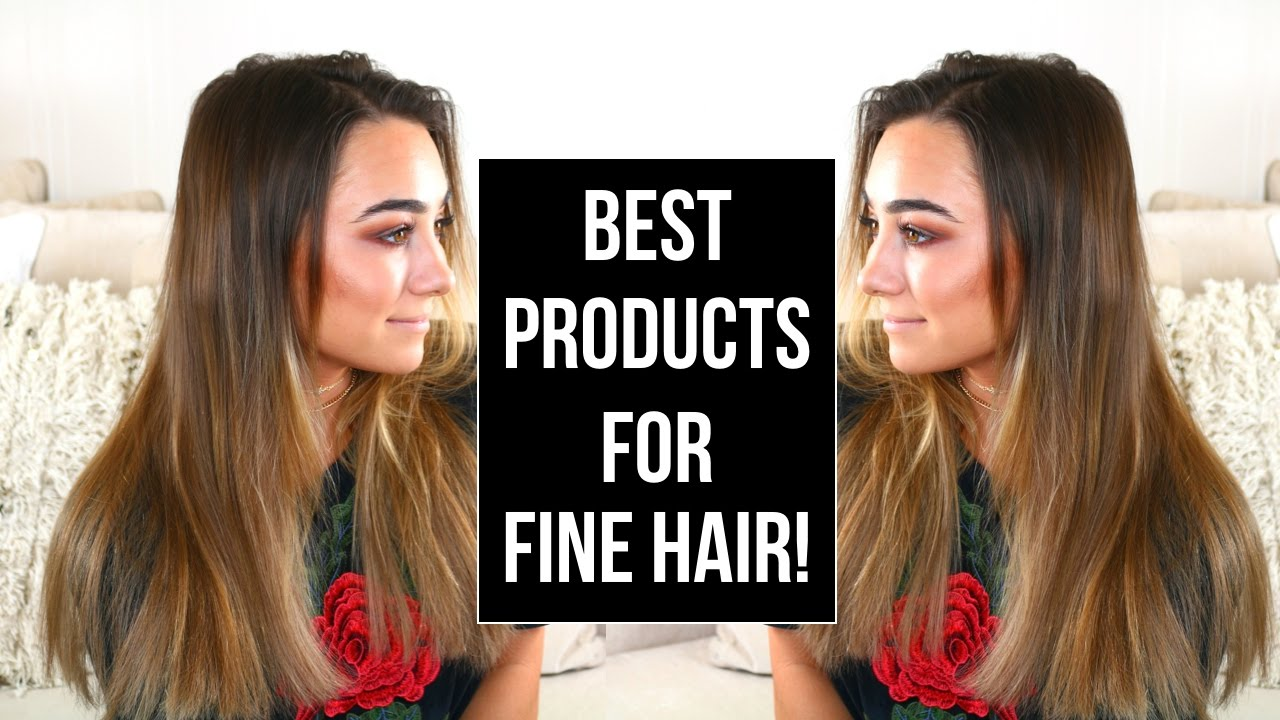 BEST PRODUCTS FOR FINE THIN HAIR YouTube