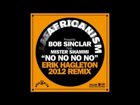 No No No No - Africanism, Bob Sinclar & Mister Shammi (Erik Hagleton 2012 Remix) poster