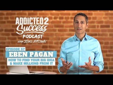 Eben Pagan - How to Make Millions Online From Your Big Idea