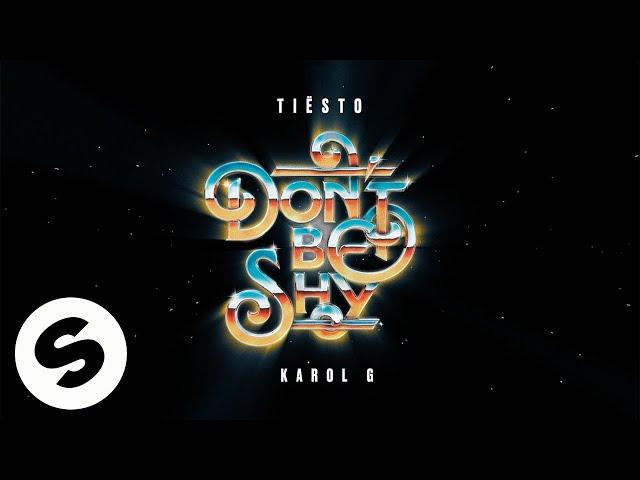 Tiësto & KAROL G - Don't Be Shy (Official Audio)