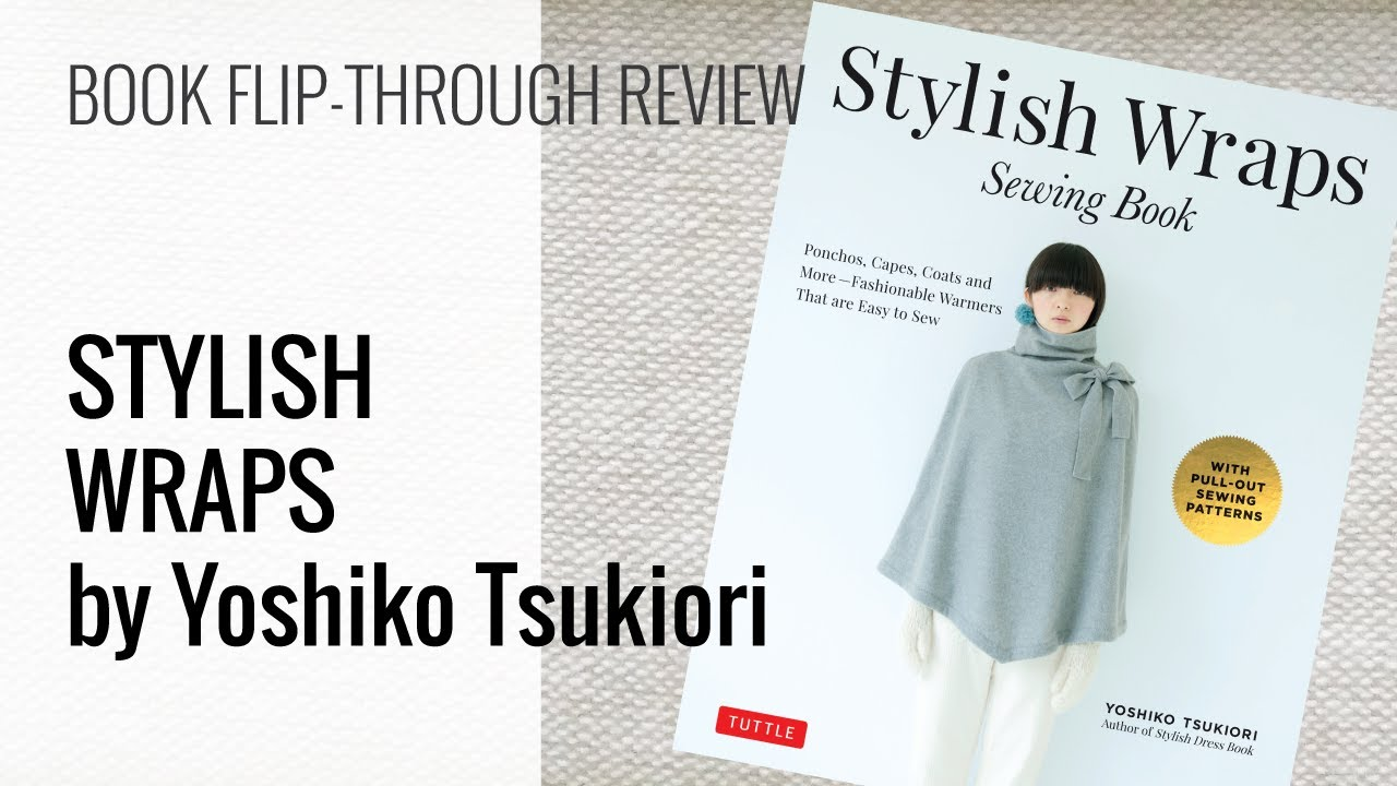 Book Flip Through Video of Stylish Wraps by Yoshiko Tsukiori - YouTube
