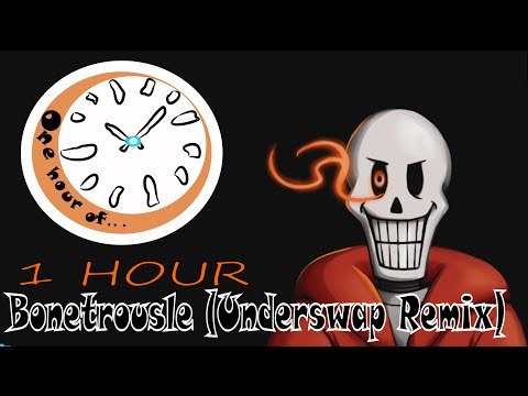 Bonetrousle (Underswap Remix)  1 hour   One Hour of...