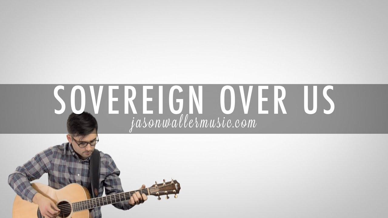 Sovereign Over Us Jason Waller Cover Youtube
