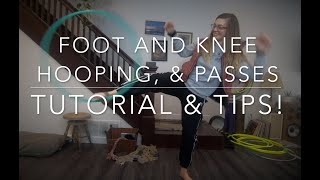 Foot and Knee Passes - Hooping Tutorial and Tips!