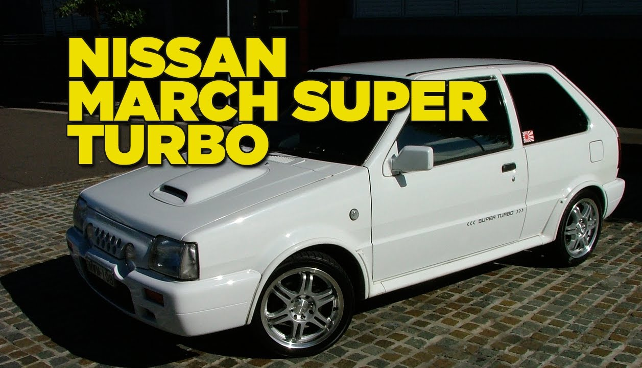 Nissan March Super Turbo Youtube
