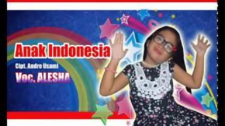 Lagu Anak Terbaru | ANAK INDONESIA | Voc. ALESHA