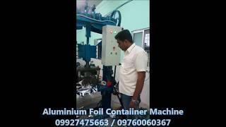 Aluminum Foil Container Machine 09927475663, 09760060367