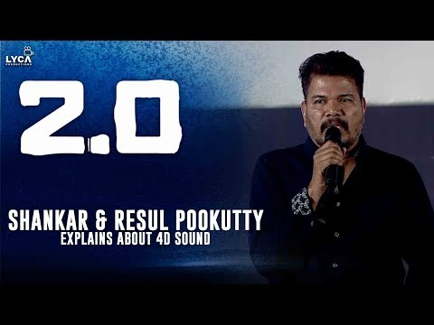 Director Shankar & Resul Pookutty Explains about 4D Sound | 2.0 Trailer Launch | Lyca Productions