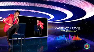 Zandry Love Audio Officiel  Hangomagna