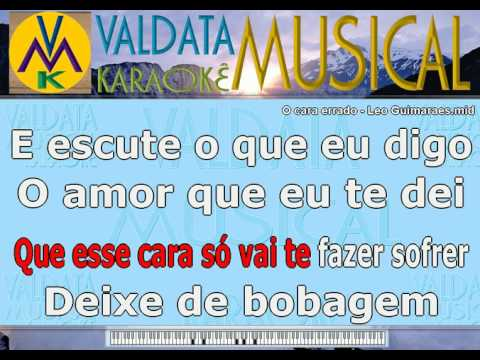 O cara errado   Leo Guimaraes   Karaoke