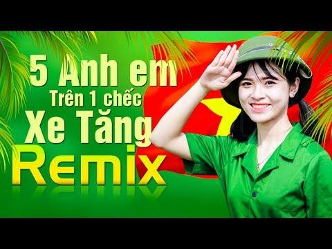 Năm Anh Em Trên Một Chiếc Xe Tăng Remix - NHẠC ĐỎ REMIX 2019 BASS SIÊU KHỦNG KỶ NIỆM THỐNG NHẤT 30/4