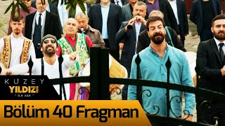 Kuzey Yıldızı İlk Aşk 40. Bölüm Fragman