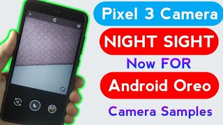 Pixel 3 Night Sight For Android Oreo