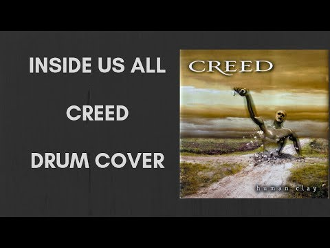 Inside us All - Creed - Drum Cover