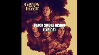 Greta Van Fleet: Black Smoke Rising (LYRICS)