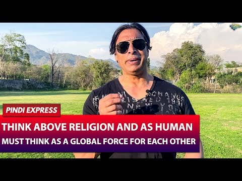 We all are One | We must think as a Global Force for Each Other | Shoaib Akhtar